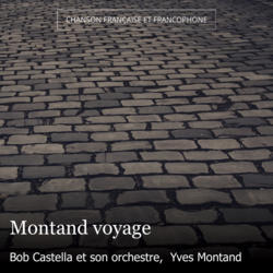 Montand voyage