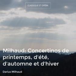 Milhaud: Concertinos de printemps, d'été, d'automne et d'hiver