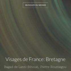 Visages de France: Bretagne