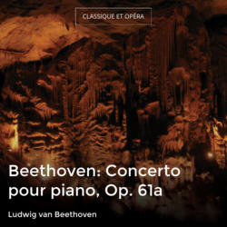 Beethoven: Concerto pour piano, Op. 61a