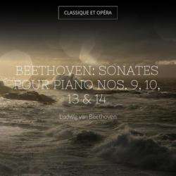 Beethoven: Sonates pour piano Nos. 9, 10, 13 & 14