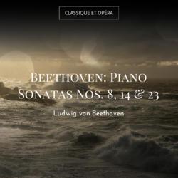 Beethoven: Piano Sonatas Nos. 8, 14 & 23