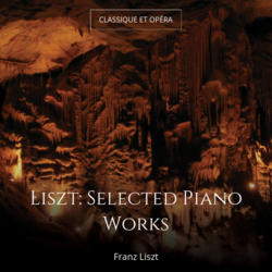 Liszt: Selected Piano Works