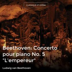 "Beethoven: Concerto pour piano No. 5 ""L'empereur"""