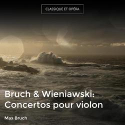Bruch & Wieniawski: Concertos pour violon