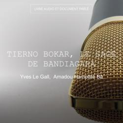 Tierno Bokar, le sage de Bandiagara