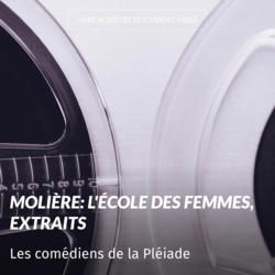 Molière: L'école des femmes, extraits