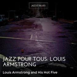 Jazz pour tous: Louis Armstrong