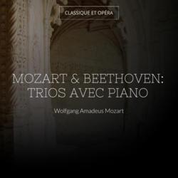 Mozart & Beethoven: Trios avec piano