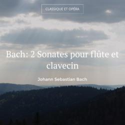 Bach: 2 Sonates pour flûte et clavecin