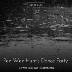 Pee Wee Hunt's Dance Party