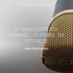 L'encyclopédie sonore: Visages de Lucrèce