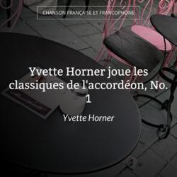 Yvette Horner joue les classiques de l'accordéon, No. 1