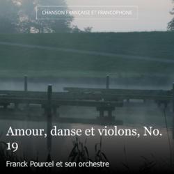 Amour, danse et violons, No. 19