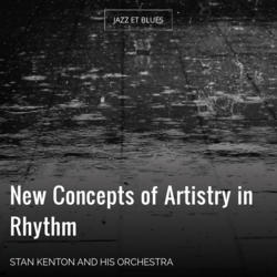New Concepts of Artistry in Rhythm