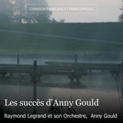 Les succès d'Anny Gould