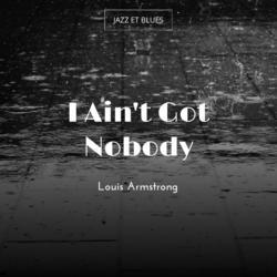 I Ain't Got Nobody