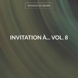 Invitation à... Vol. 8