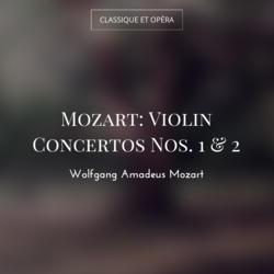 Mozart: Violin Concertos Nos. 1 & 2
