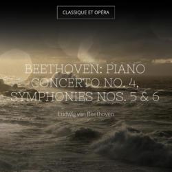 Beethoven: Piano Concerto No. 4, Symphonies Nos. 5 & 6