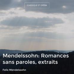 Mendelssohn: Romances sans paroles, extraits