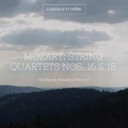 Mozart: String Quartets Nos. 16 & 18