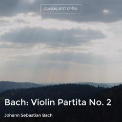 Bach: Violin Partita No. 2