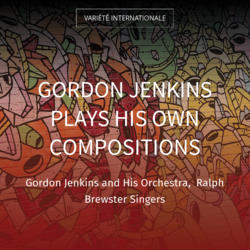 Gordon Jenkins Plays His Own Compositions