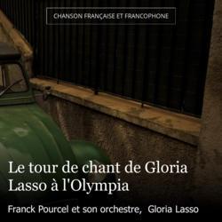 Le tour de chant de Gloria Lasso à l'Olympia