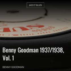 Benny Goodman 1937/1938, Vol. 1