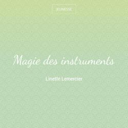 Magie des instruments