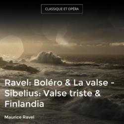 Ravel: Boléro & La valse - Sibelius: Valse triste & Finlandia