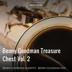 Benny Goodman Treasure Chest Vol. 2
