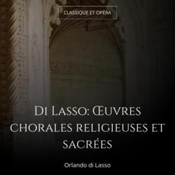 Di Lasso: Œuvres chorales religieuses et sacrées