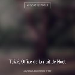 Taizé: Office de la nuit de Noël