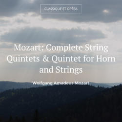 Mozart: Complete String Quintets & Quintet for Horn and Strings