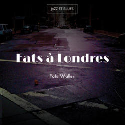 Fats à Londres