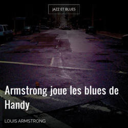 Armstrong joue les blues de Handy