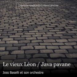 Le vieux Léon / Java pavane