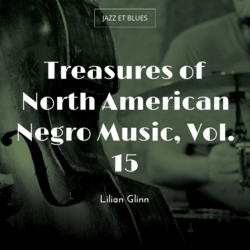 Treasures of North American Negro Music, Vol. 15