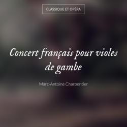 Concert français pour violes de gambe