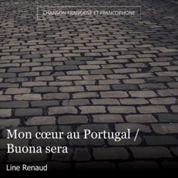Mon cœur au Portugal / Buona sera