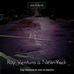 Ray Ventura à New-York