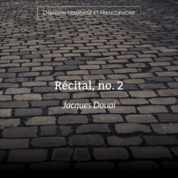 Récital, no. 2