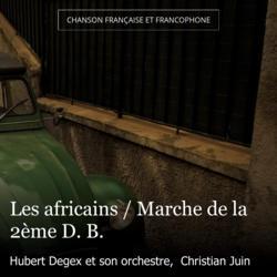 Les africains / Marche de la 2ème D. B.