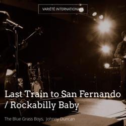 Last Train to San Fernando / Rockabilly Baby