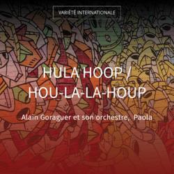 Hula Hoop / Hou-La-La-Houp