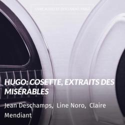 Hugo: Cosette, extraits des misérables