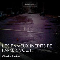 Les fameux inédits de Parker, vol. 1