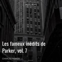 Les fameux inédits de Parker, vol. 7